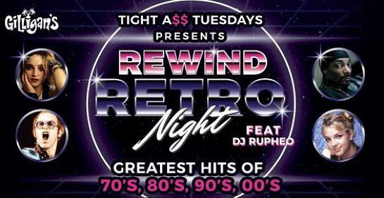 Tight A$$ Tuesday presents REWIND RETRO NIGHT!