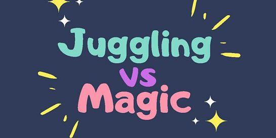Juggling Vs Magic!