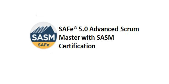 SAFe® 5.0 Advanced Scrum Master with SASM Certification 2 Days Training in...