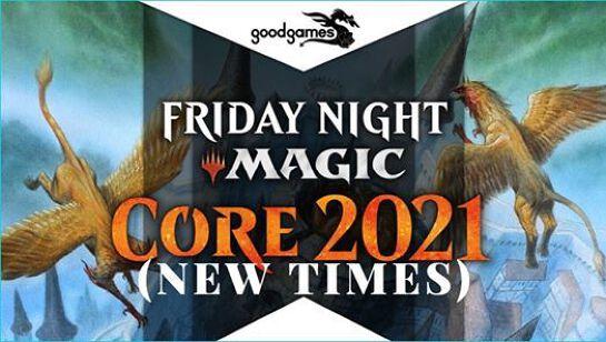 Friday Night Magic (NEW TIMES) - Standard & Draft