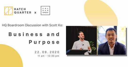 HQ Boardroom Discussion with Scott Ko: Business and Purpose